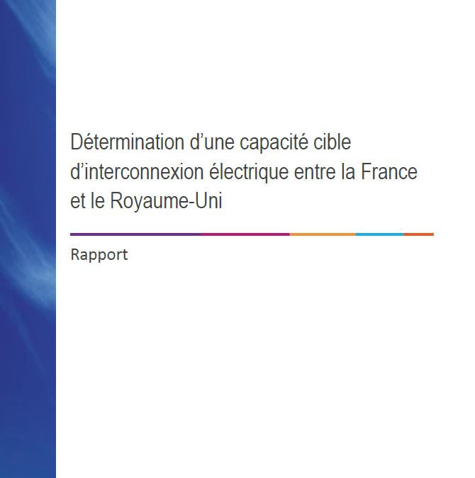 Détermination d'une capacité cible d'interconnexion électrique entre la France et le Royaume-Uni